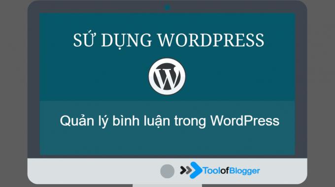 Hướng dẫn quản lý bình luận trong WordPress