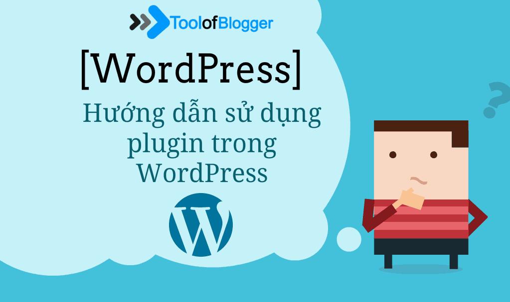 Hướng dẫn sử dụng plugin trong WordPress