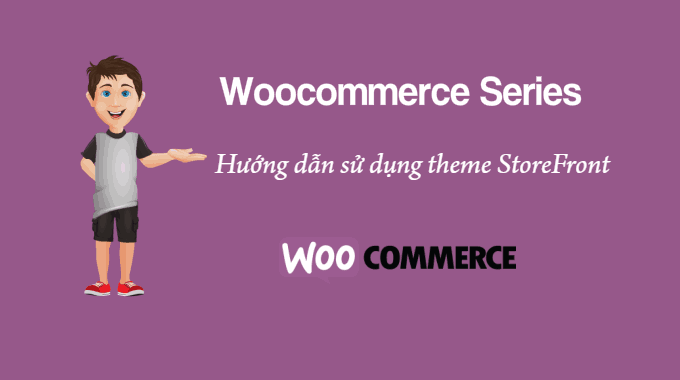 Woocommerce: Hướng dẫn sử dụng theme StoreFront