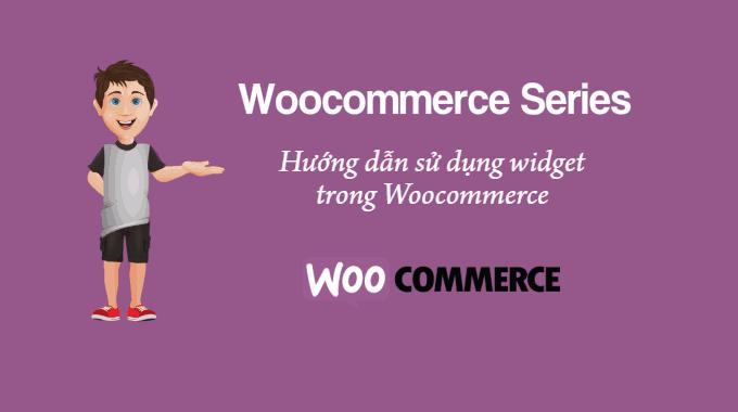hướng dẫn sử dụng widget trong Woocommerce