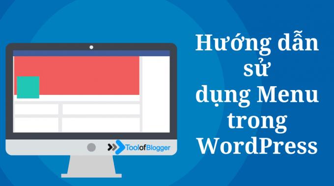 Hướng dẫn sử dụng Menu trong WordPress