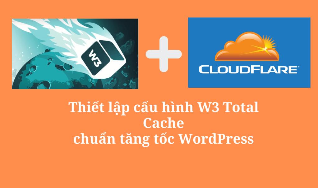 Cách thiết lập W3 Total Cache tăng tốc WordPress