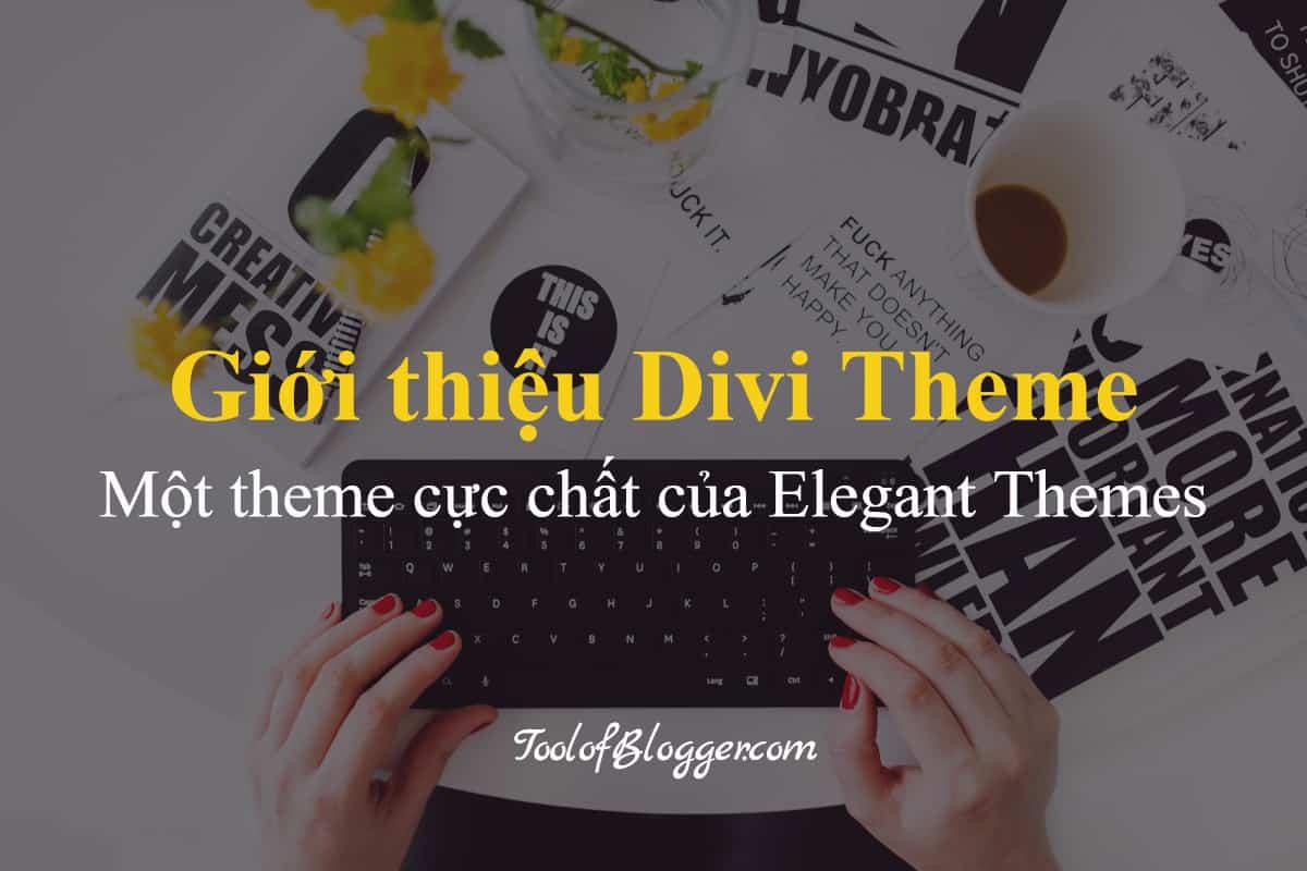 Giới thiệu theme Divi: Một theme cực chất của Elegant Theme
