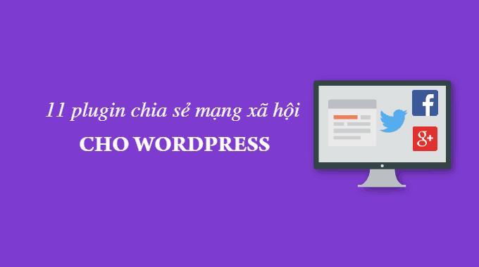 11 plugin chia sẻ mạng xã hội tốt nhất cho WordPress