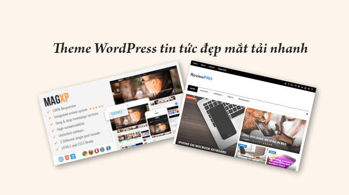 20 theme WordPress tin tức/tạp chí đẹp mắt tốt nhất 2018