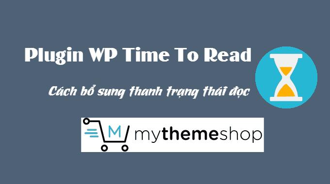 Cách bổ sung thanh trạng thái đọc trong WordPress với WP Time To Read