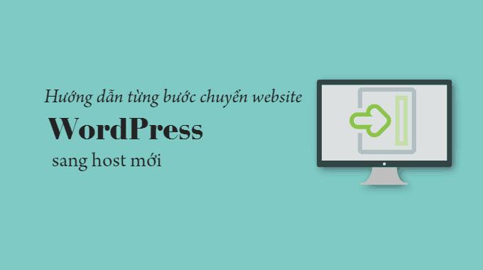 Hướng dẫn từng bước chuyển website WordPress sang Shared Host khác
