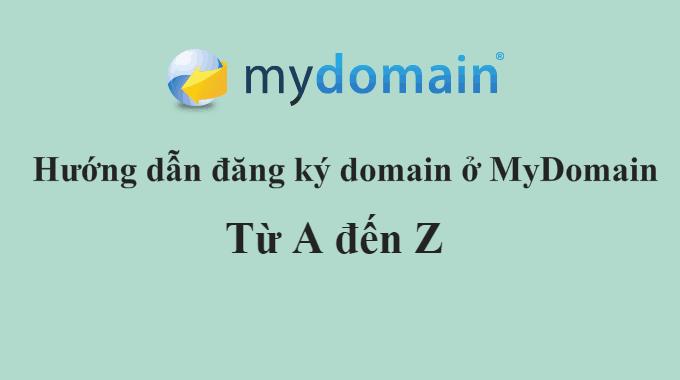 Hướng dẫn đăng ký tên miền tại MyDomain từ A đến Z