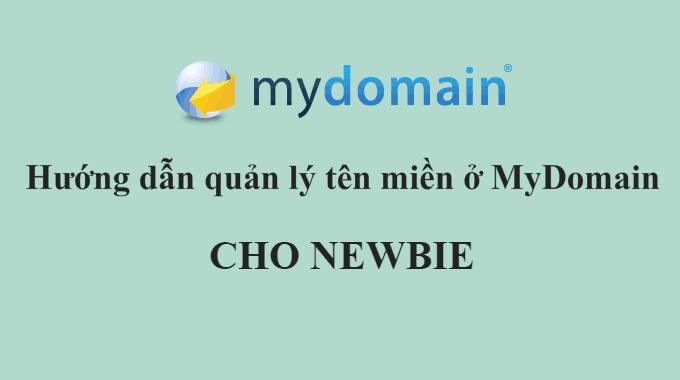 Hướng dẫn quản lý domain tại MyDomain cho newbie