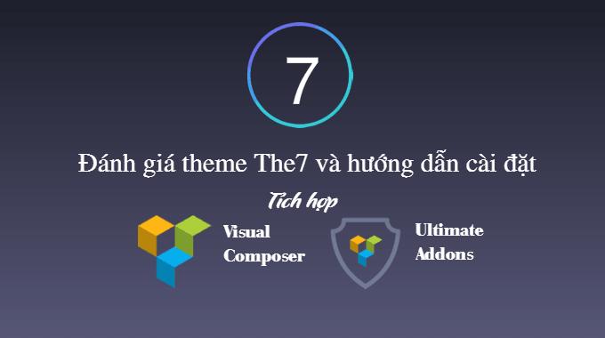"""Đánh giá theme The7: một theme """"bá đạo"""" trên ThemeForest"""
