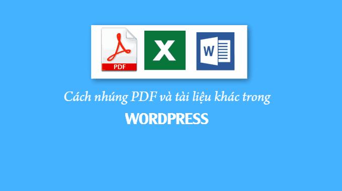 Cách nhúng PDF và các tài liệu khác trong WordPress