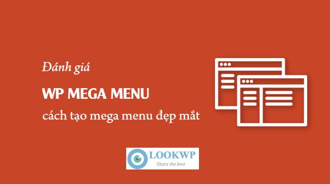 Đánh giá plugin WP Mega Menu: cách tạo mega menu đẹp mắt