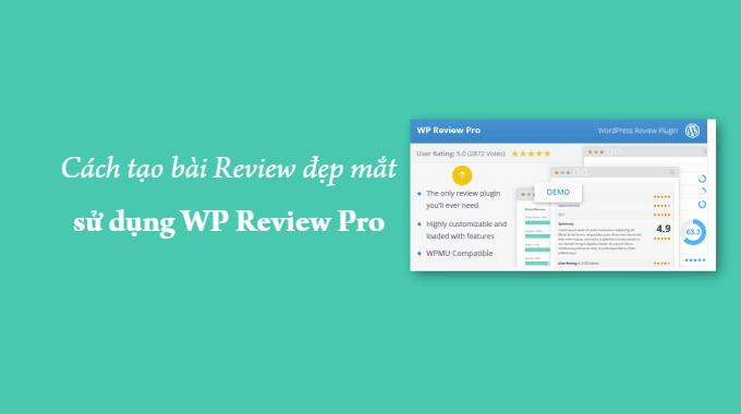 Cách tạo bài review đẹp mắt sử dụng WP Review Pro