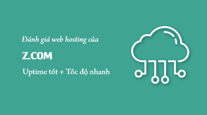 Đánh giá hosting z.com: uptime cao và tốc độ tốt