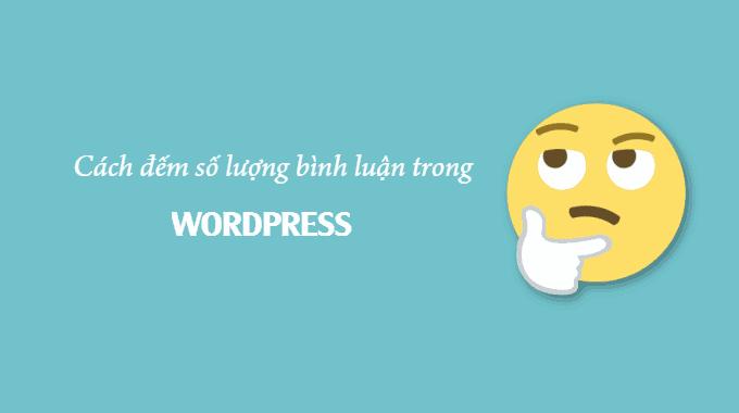 Cách đếm số lượng bình luận của mỗi người trong WordPress