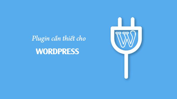 31 plugin cần thiết cho WordPress bạn cần biết