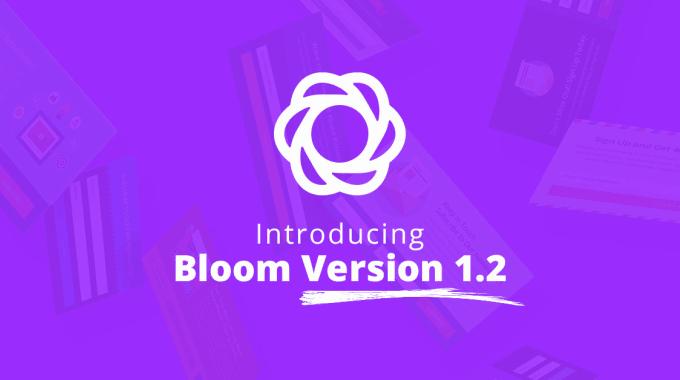 Elegant Themes phát hành Bloom 1.2 với nhiều thay đổi hấp dẫn