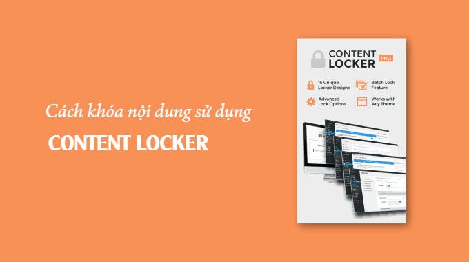 Cách khóa nội dung sử dụng plugin Content Locker