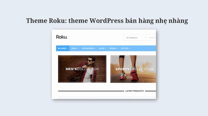 Theme Roku: một theme WordPress bán hàng nhẹ nhàng