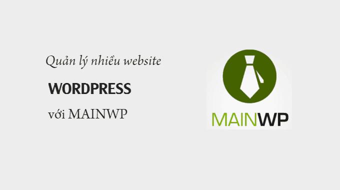 Cách quản lý nhiều website WordPress với MainWP
