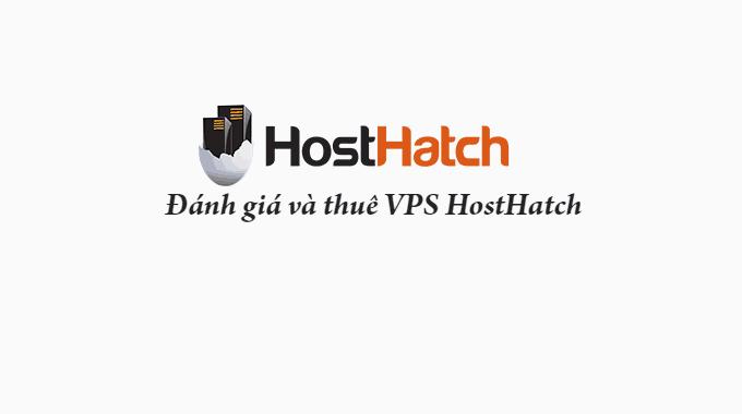 Đánh giá và thuê VPS HostHatch: VPS Hong Kong tốc độ nhanh giá rẻ